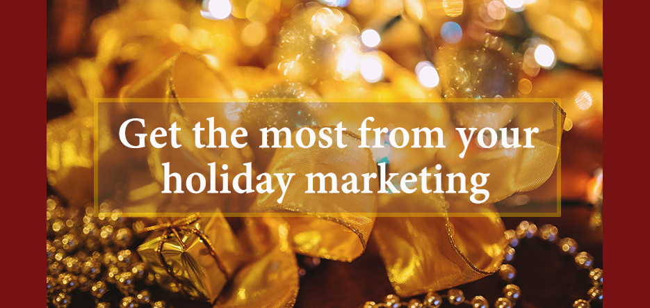 5 Proven Techniques to Blow Up Your Holiday Marketing